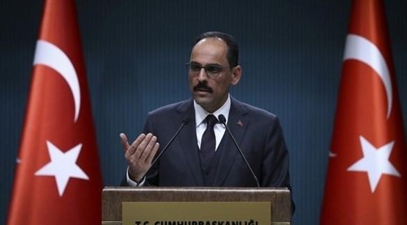 المتحدث باسم الرئاسة التركية إبراهيم قالن (أرشيف)